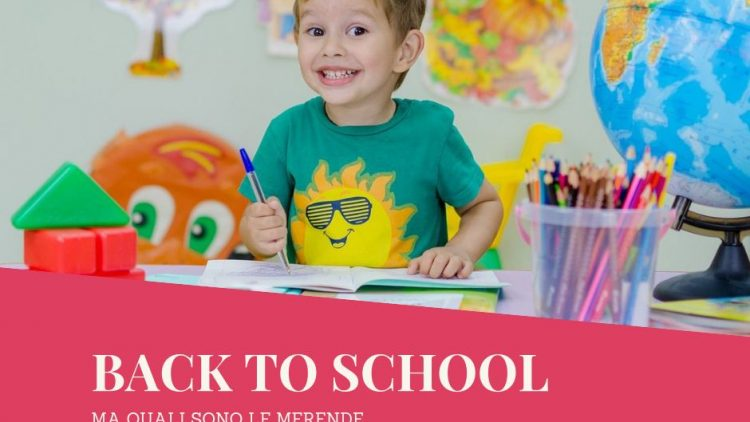 BACK TO SCHOOL …ma quali merende?